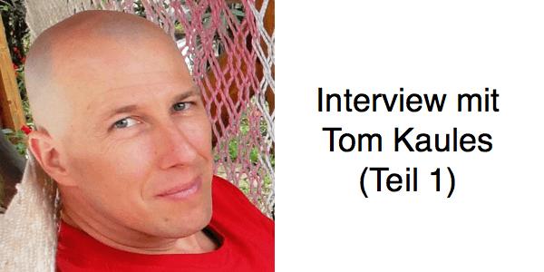 Tom Kaules von DER Erfolgspodcast im Interview (Teil 1)